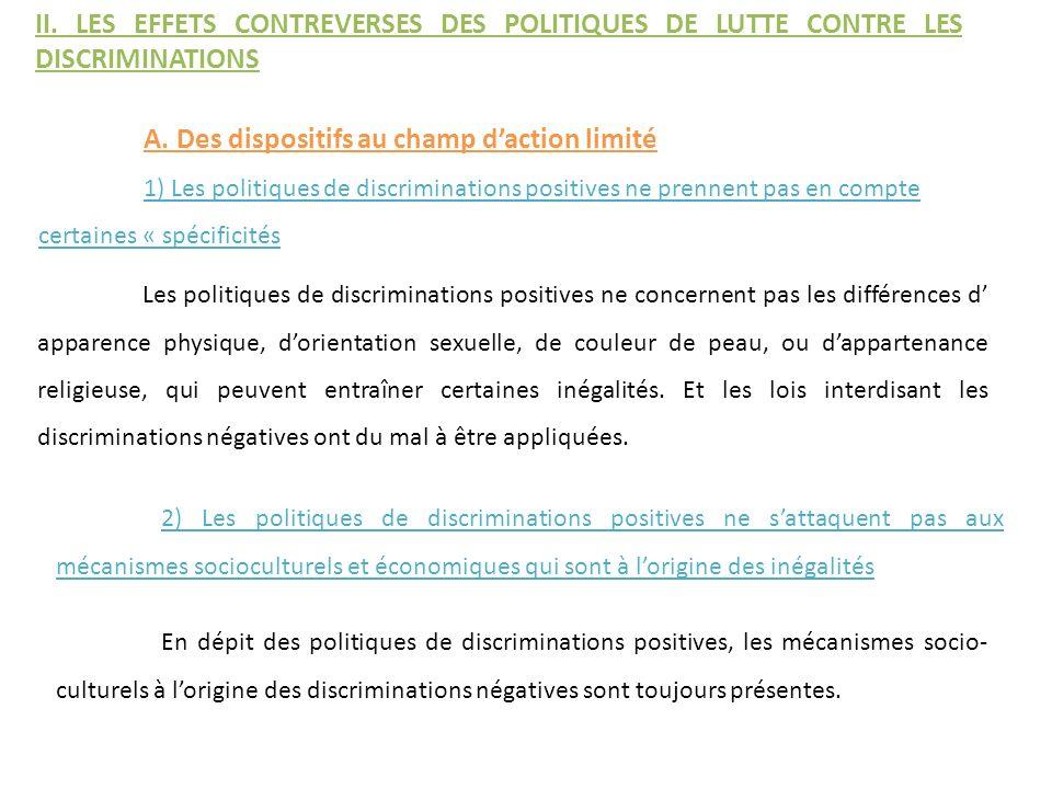 A. Des dispositifs au champ daction limité 1) Les politiques de discriminations positives ne prennent pas en compte certaines « spécificités II. LES E