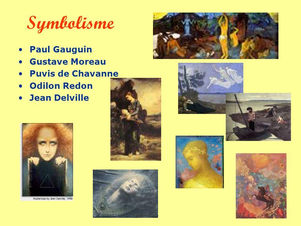 Symbolisme Paul Gauguin Gustave Moreau Puvis de Chavanne Odilon Redon Jean Delville