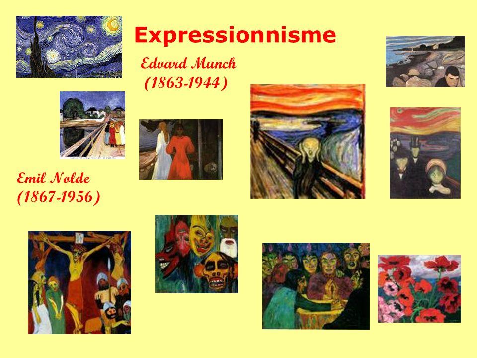 Expressionnisme Edvard Munch (1863-1944) Emil Nolde (1867-1956)