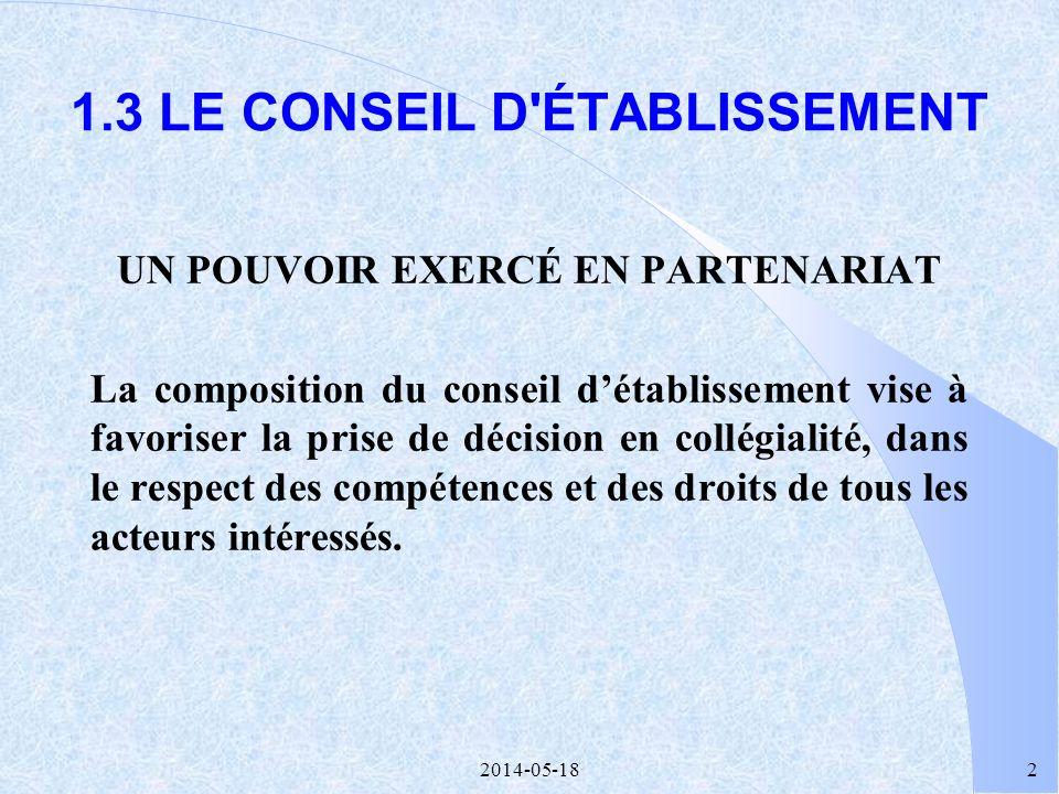 2014-05-1822 Conditions dun véritable partenariat l Un parti pris -pour laction concrète afin daboutir à des résultats tangibles en matière de réussite éducative -pour le travail et la prise de décision en collégialité -pour la concertation et le partage du pouvoir quil nécessite