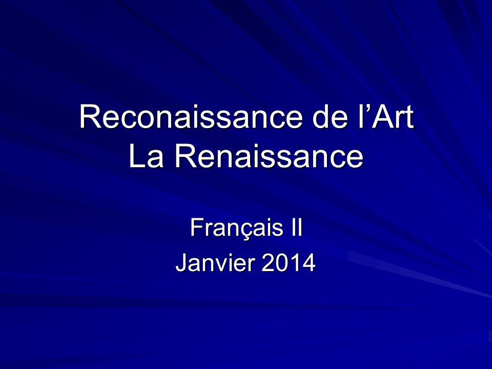 Reconaissance de lArt La Renaissance Français II Janvier 2014