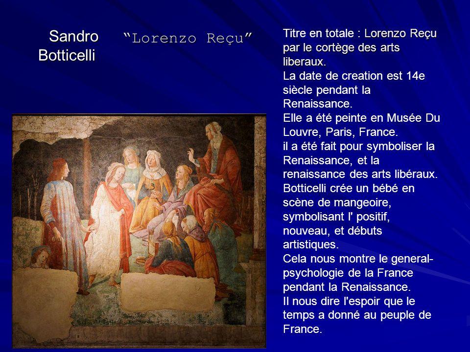 Sandro Botticelli Lorenzo Reçu Lorenzo Reçu par le cortège des arts liberaux. Titre en totale : Lorenzo Reçu par le cortège des arts liberaux. La date