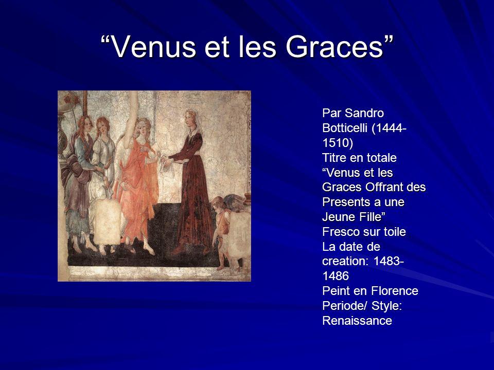 Venus et les Graces Par Sandro Botticelli (1444- 1510) Venus et les Graces Offrant des Presents a une Jeune Fille Titre en totaleVenus et les Graces O