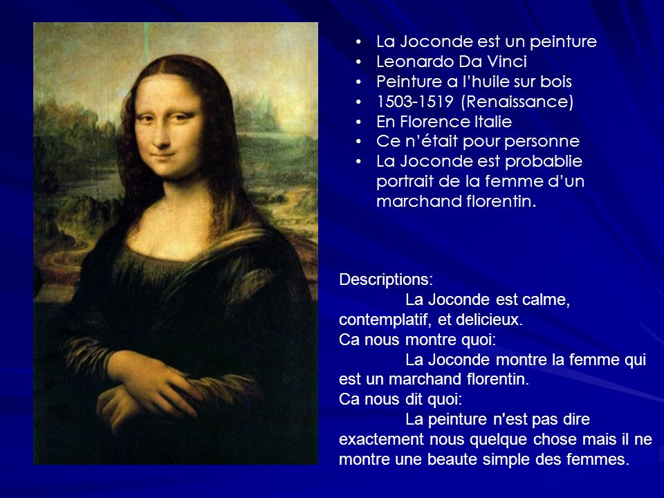 La Joconde est un peinture Leonardo Da Vinci Peinture a lhuile sur bois 1503-1519 (Renaissance) En Florence Italie Ce nétait pour personne La Joconde