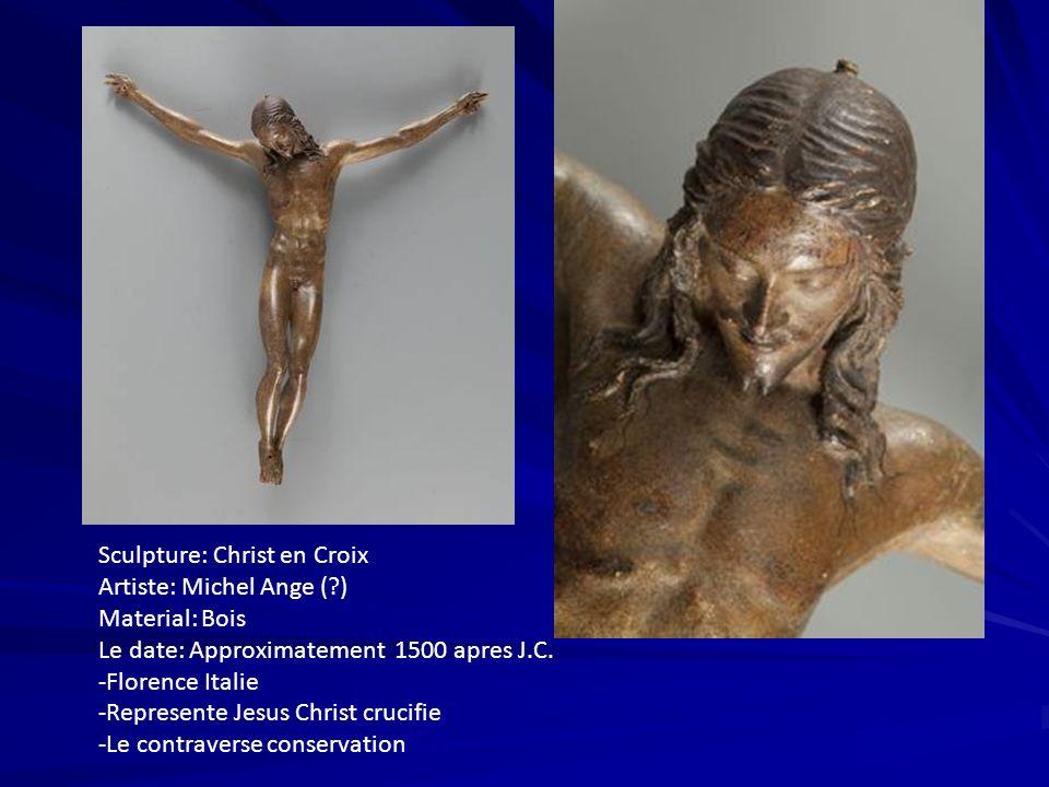 Sculpture: Christ en Croix Artiste: Michel Ange (?) Material: Bois Le date: Approximatement 1500 apres J.C. -Florence Italie -Represente Jesus Christ