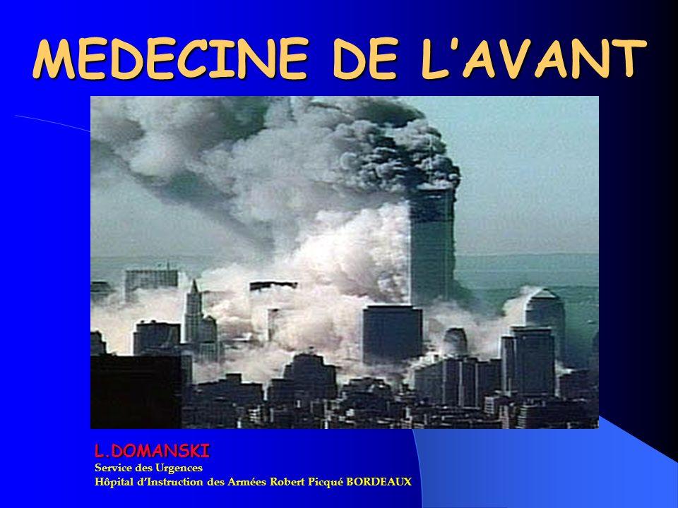L.DOMANSKI Service des Urgences Hôpital dInstruction des Armées Robert Picqué BORDEAUX MEDECINE DE LAVANT