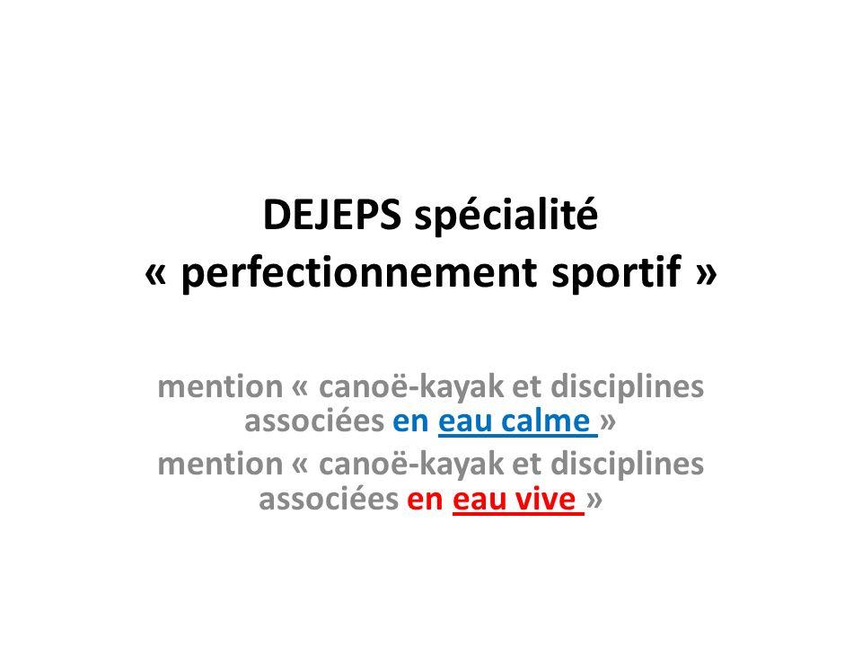 DEJEPS spécialité « perfectionnement sportif » mention « canoë-kayak et disciplines associées en eau calme » mention « canoë-kayak et disciplines asso