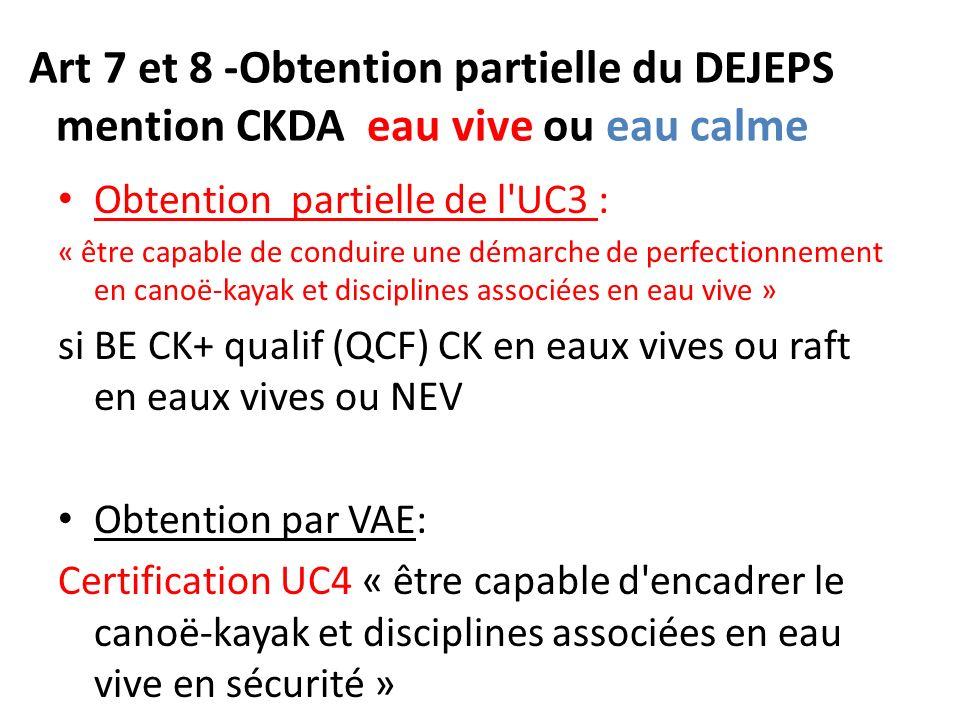 Art 7 et 8 -Obtention partielle du DEJEPS mention CKDA eau vive ou eau calme Obtention partielle de l'UC3 : « être capable de conduire une démarche de