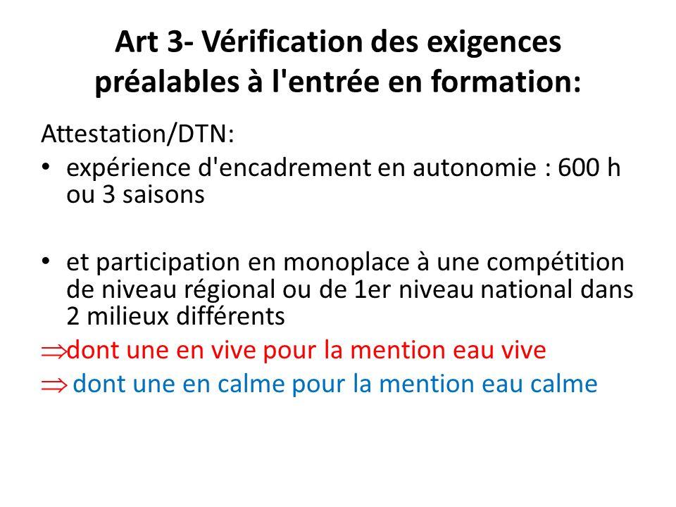 Art 3- Vérification des exigences préalables à l'entrée en formation: Attestation/DTN: expérience d'encadrement en autonomie : 600 h ou 3 saisons et p