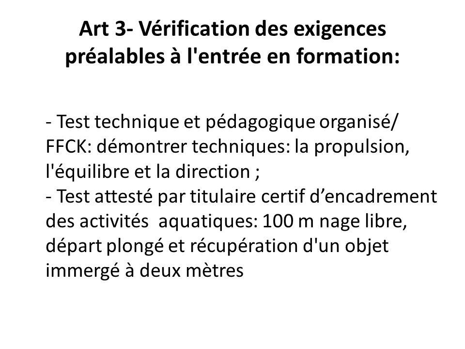 Art 3- Vérification des exigences préalables à l'entrée en formation: - Test technique et pédagogique organisé/ FFCK: démontrer techniques: la propuls