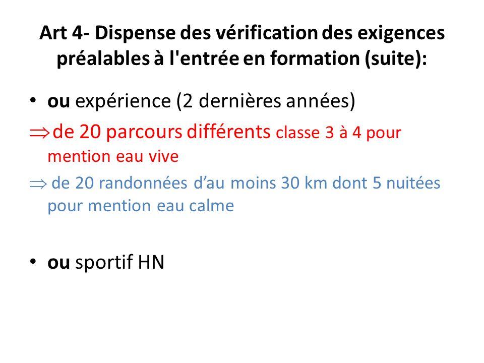 Art 4- Dispense des vérification des exigences préalables à l'entrée en formation (suite): ou expérience (2 dernières années) de 20 parcours différent