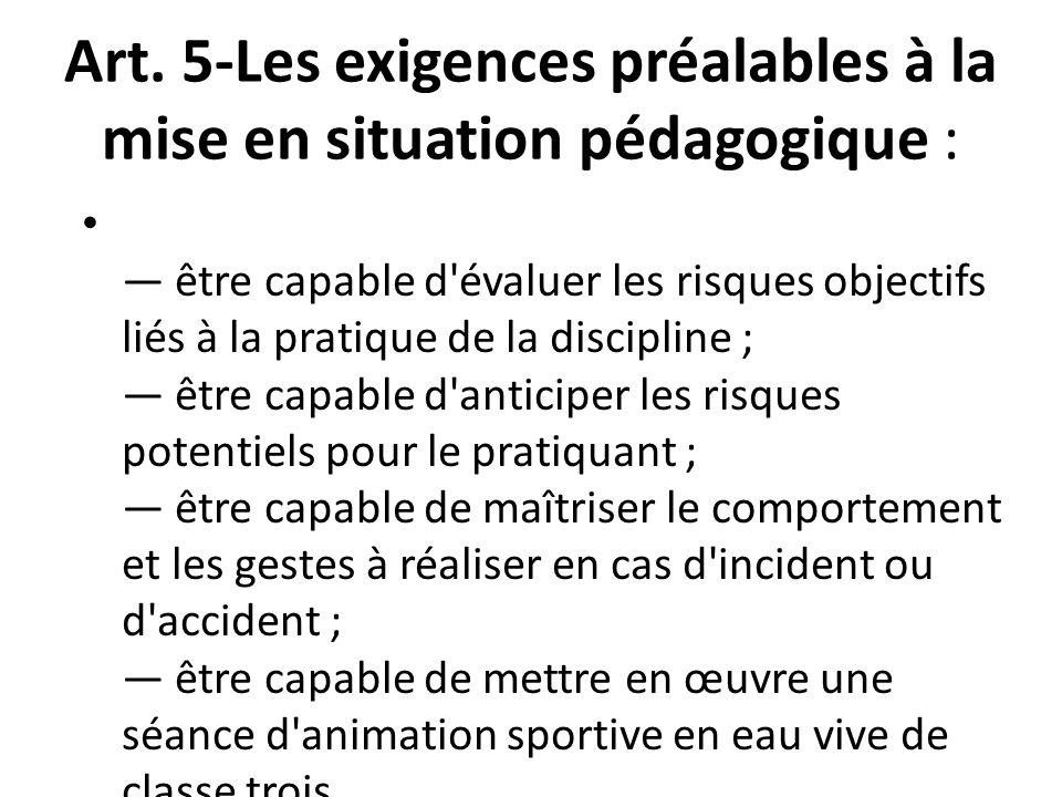 Art. 5-Les exigences préalables à la mise en situation pédagogique : être capable d'évaluer les risques objectifs liés à la pratique de la discipline