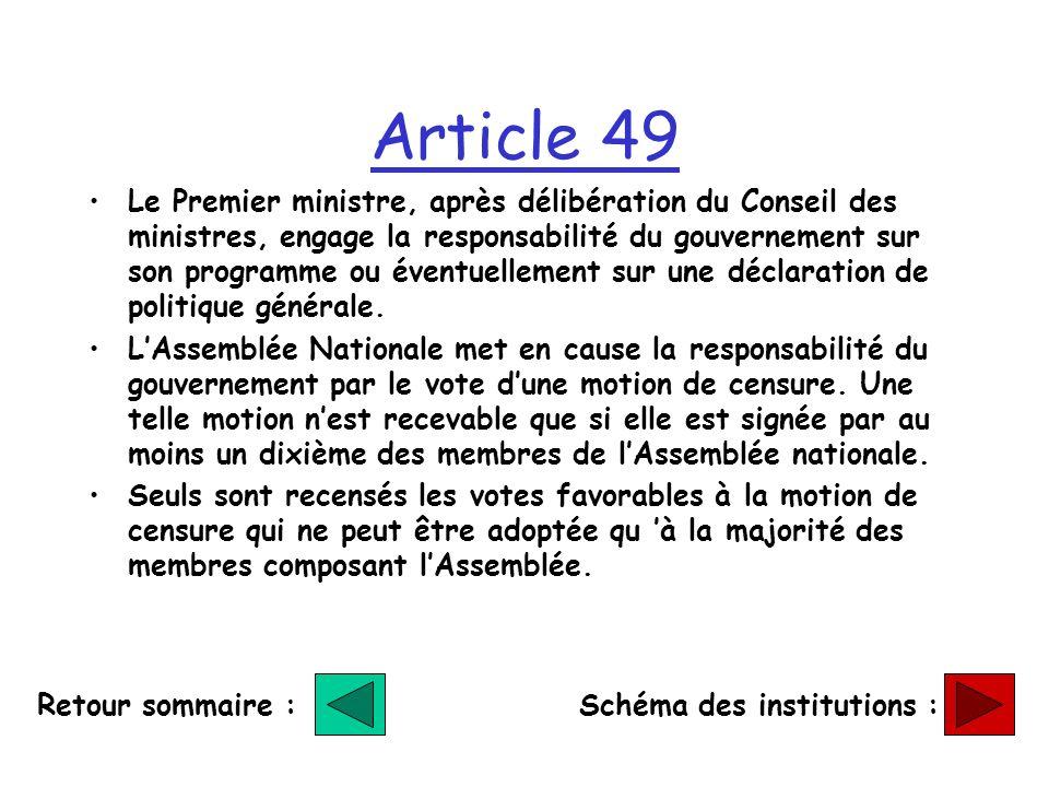 Article 49 Le Premier ministre, après délibération du Conseil des ministres, engage la responsabilité du gouvernement sur son programme ou éventuellement sur une déclaration de politique générale.