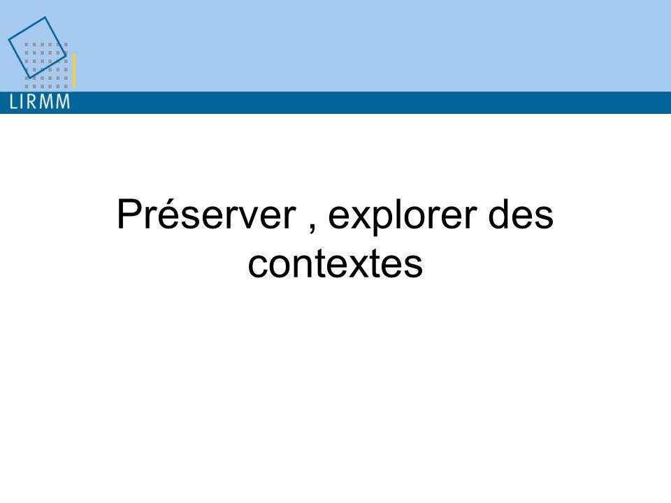 Préserver, explorer des contextes