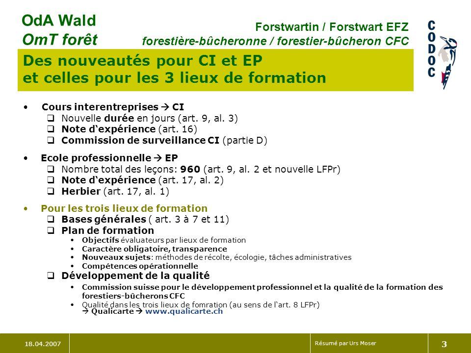 18.04.2007 Résumé par Urs Moser 4 OdA Wald OmT forêt Forstwartin / Forstwart EFZ forestière-bûcheronne / forestier-bûcheron CFC Entrée en matière une compétence opérationnelle, cest quoi encore Quest quune compétence.