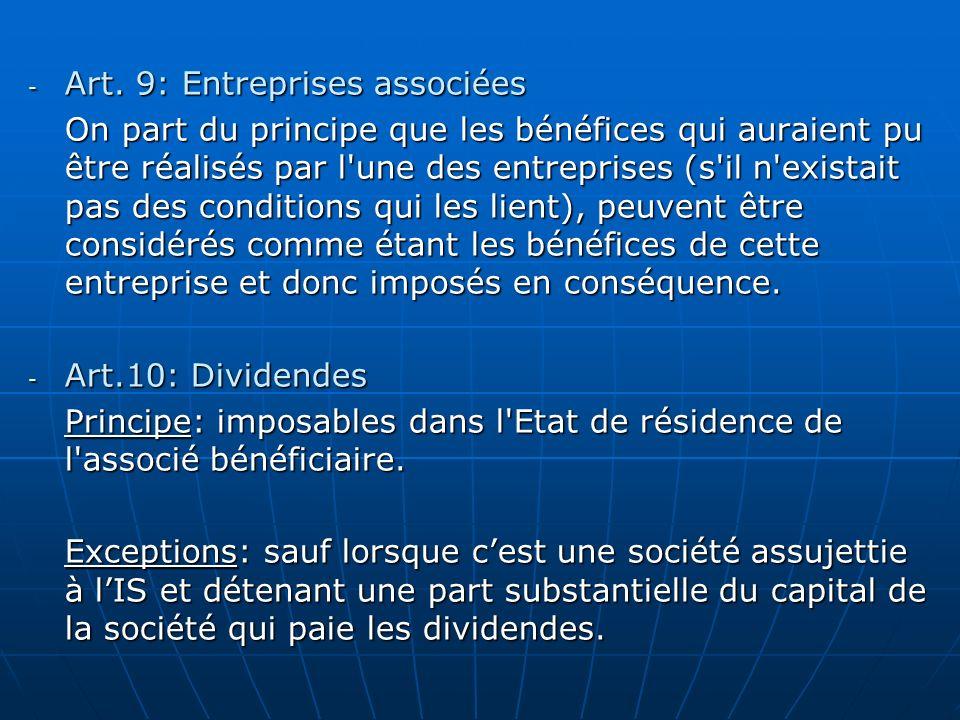 - Art. 9: Entreprises associées On part du principe que les bénéfices qui auraient pu être réalisés par l'une des entreprises (s'il n'existait pas des