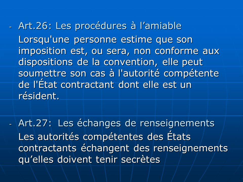 - Art.26: Les procédures à lamiable Lorsqu'une personne estime que son imposition est, ou sera, non conforme aux dispositions de la convention, elle p