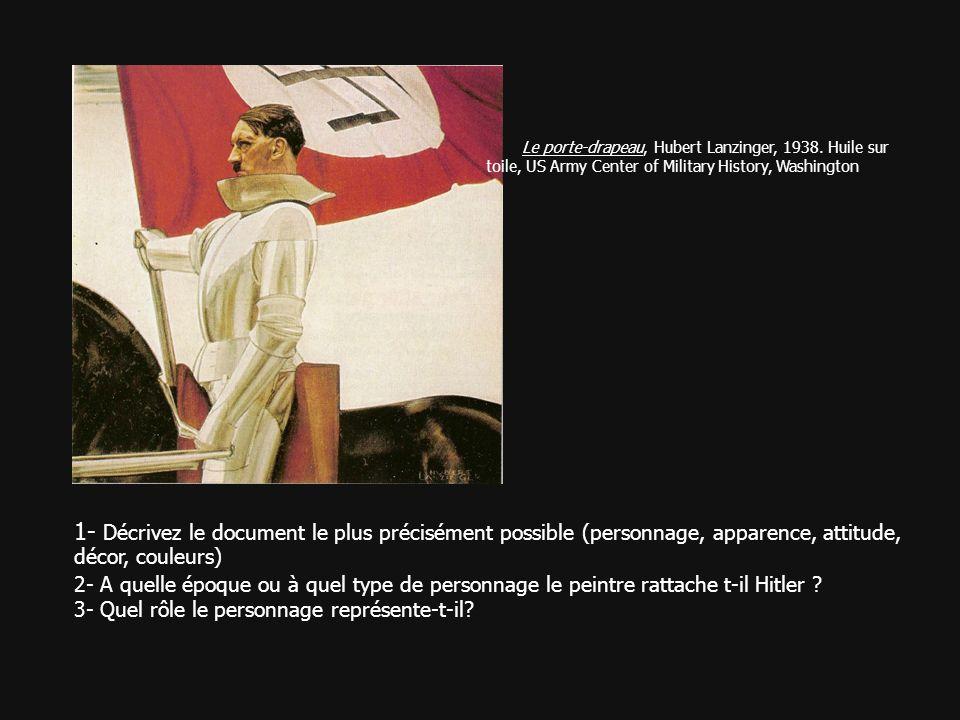Le porte-drapeau, Hubert Lanzinger, 1938. Huile sur toile, US Army Center of Military History, Washington 1- Décrivez le document le plus précisément