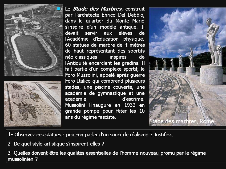 Stade des marbres, Rome 1- Observez ces statues : peut-on parler dun souci de réalisme ? Justifiez. 2- De quel style artistique sinspirent-elles ? 3-