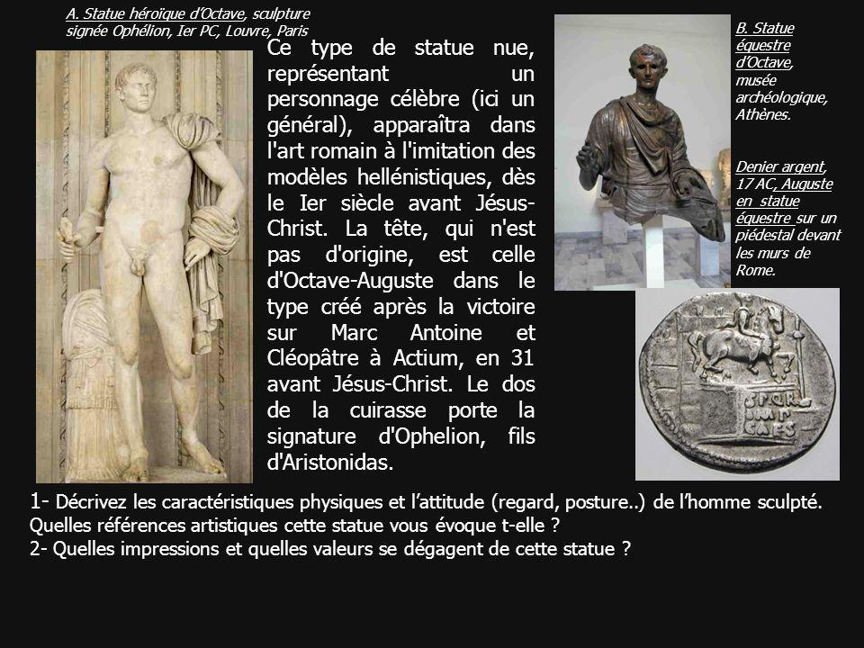 1- Décrivez les caractéristiques physiques et lattitude (regard, posture..) de lhomme sculpté. Quelles références artistiques cette statue vous évoque