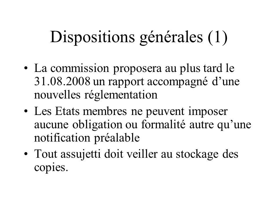 Dispositions générales (1) La commission proposera au plus tard le 31.08.2008 un rapport accompagné dune nouvelles réglementation Les Etats membres ne