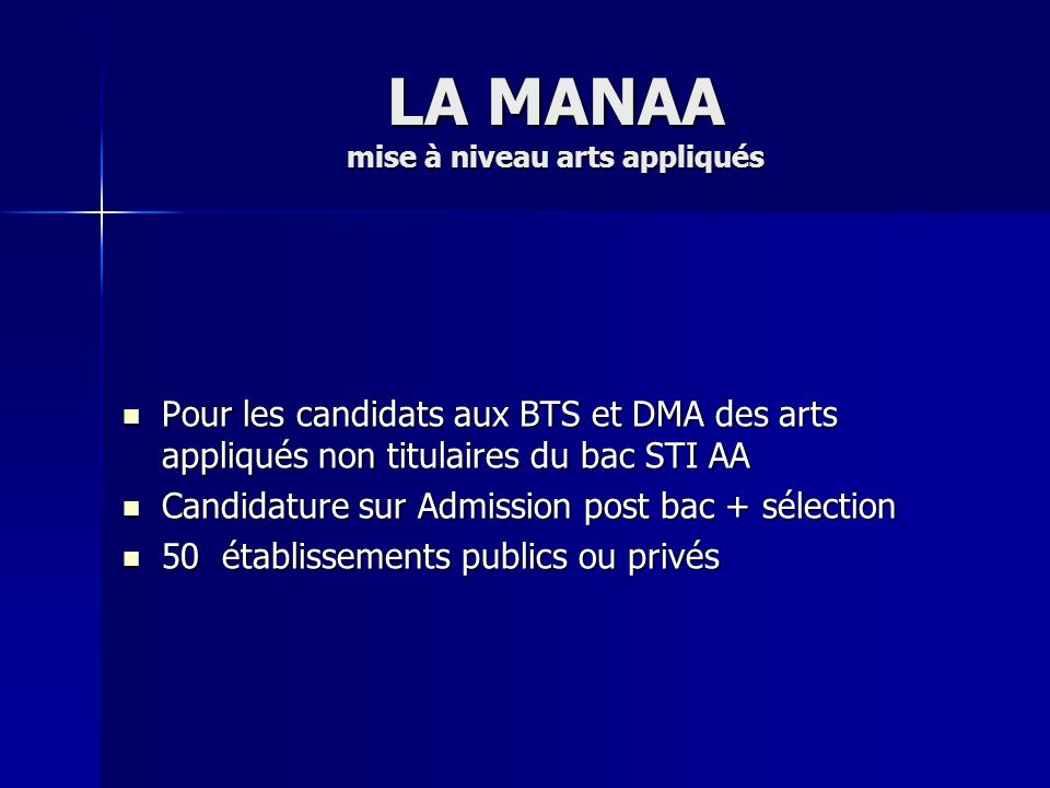 LA MANAA mise à niveau arts appliqués Pour les candidats aux BTS et DMA des arts appliqués non titulaires du bac STI AA Pour les candidats aux BTS et