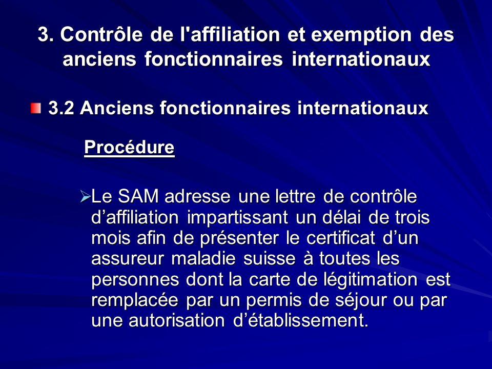 3. Contrôle de l'affiliation et exemption des anciens fonctionnaires internationaux 3.2 Anciens fonctionnaires internationaux Procédure Procédure Le S