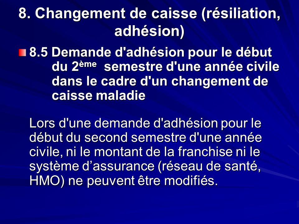 8. Changement de caisse (résiliation, adhésion) 8.5 Demande d'adhésion pour le début du 2 ème semestre d'une année civile dans le cadre d'un changemen