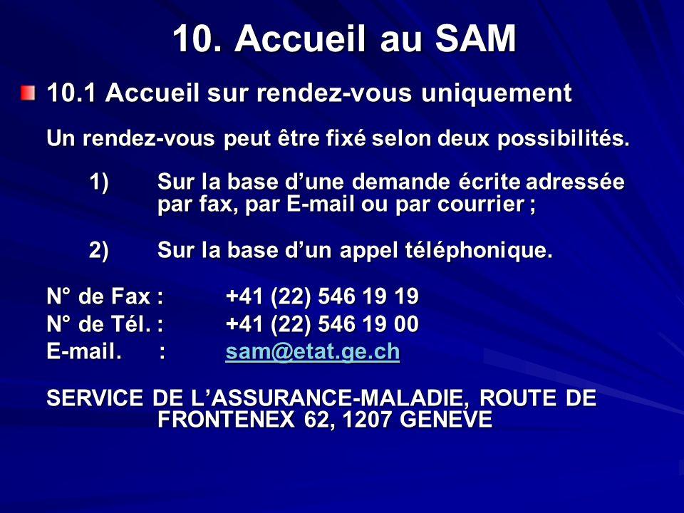 10. Accueil au SAM 10.1 Accueil sur rendez-vous uniquement Un rendez-vous peut être fixé selon deux possibilités. 1) Sur la base dune demande écrite a