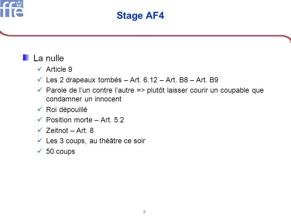 7 Stage AF4 La nulle Article 9 Les 2 drapeaux tombés – Art. 6.12 – Art. B8 – Art. B9 Parole de lun contre lautre => plutôt laisser courir un coupable