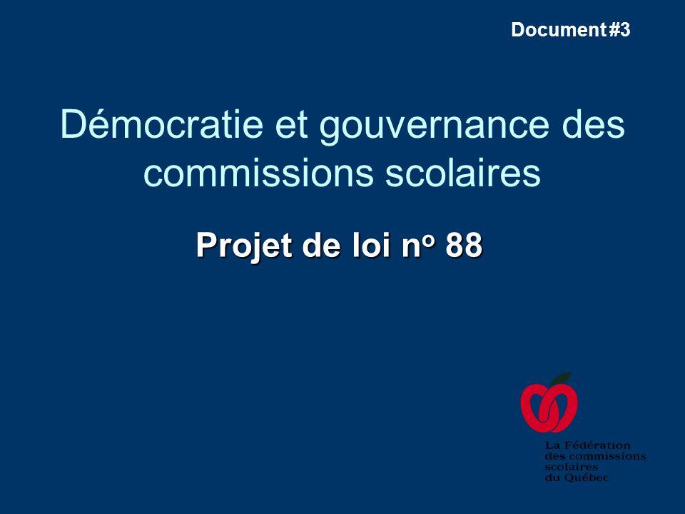 Démocratie et gouvernance des commissions scolaires Projet de loi n o 88 Document #3