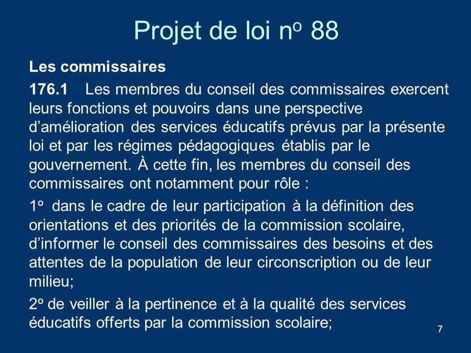 7 Projet de loi n o 88 Les commissaires 176.1 Les membres du conseil des commissaires exercent leurs fonctions et pouvoirs dans une perspective daméli