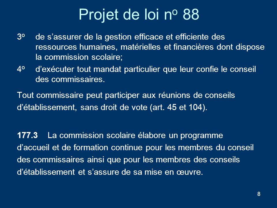 8 Projet de loi n o 88 3 o de sassurer de la gestion efficace et efficiente des ressources humaines, matérielles et financières dont dispose la commis