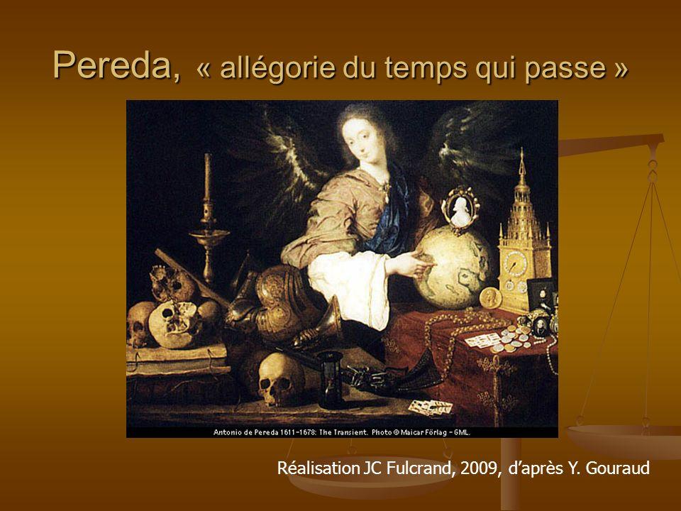 Pereda, « allégorie du temps qui passe » Réalisation JC Fulcrand, 2009, daprès Y. Gouraud