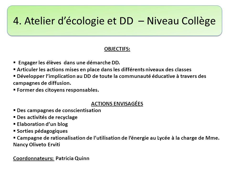 4. Atelier décologie et DD – Niveau Collège OBJECTIFS: Engager les élèves dans une démarche DD. Articuler les actions mises en place dans les différen