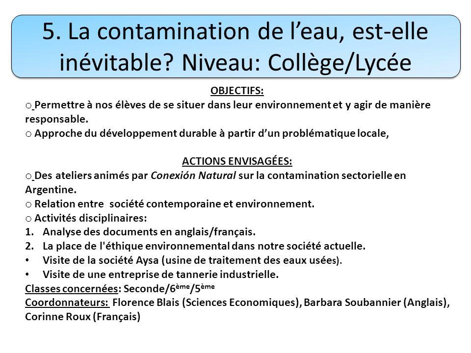 5. La contamination de leau, est-elle inévitable? Niveau: Collège/Lycée OBJECTIFS: o Permettre à nos élèves de se situer dans leur environnement et y