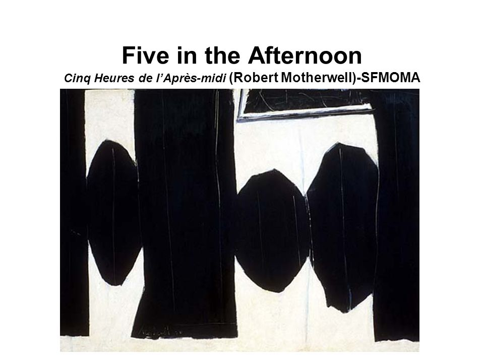 Five in the Afternoon Cinq Heures de lAprès-midi (Robert Motherwell)-SFMOMA