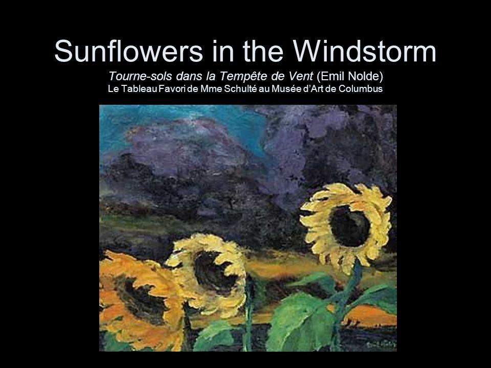 Sunflowers in the Windstorm Tourne-sols dans la Tempête de Vent (Emil Nolde) Le Tableau Favori de Mme Schulté au Musée dArt de Columbus