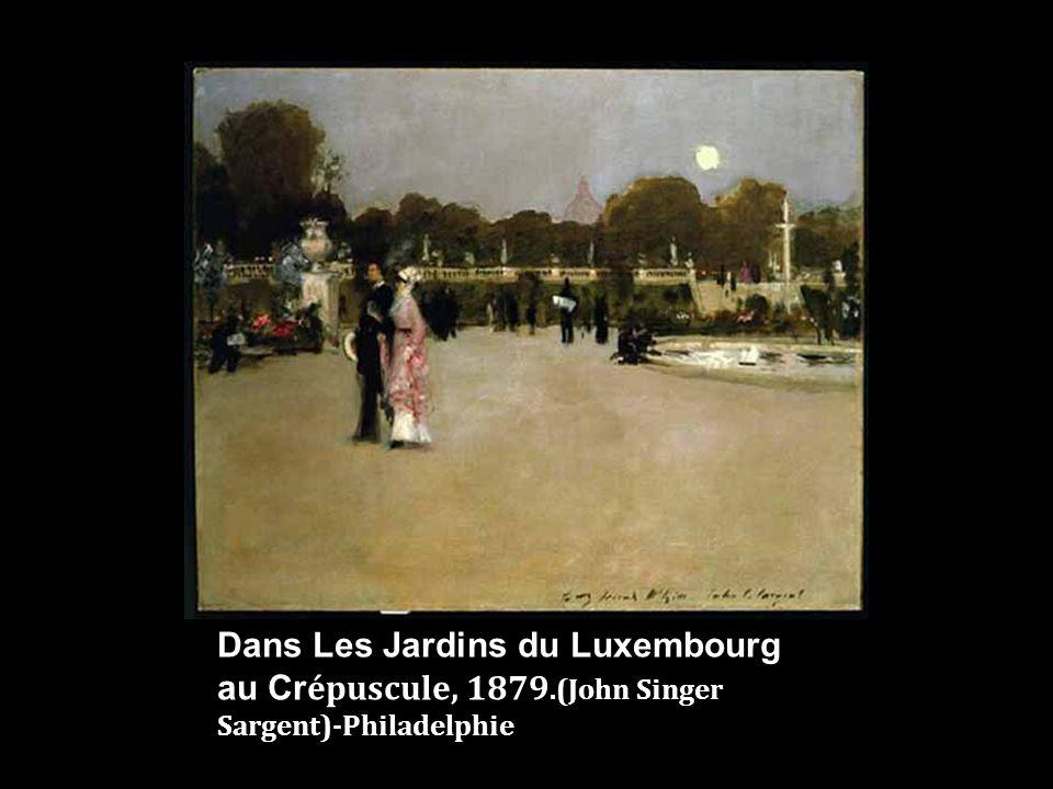 Dans Les Jardins du Luxembourg au Cr épuscule, 1879.(John Singer Sargent)-Philadelphie