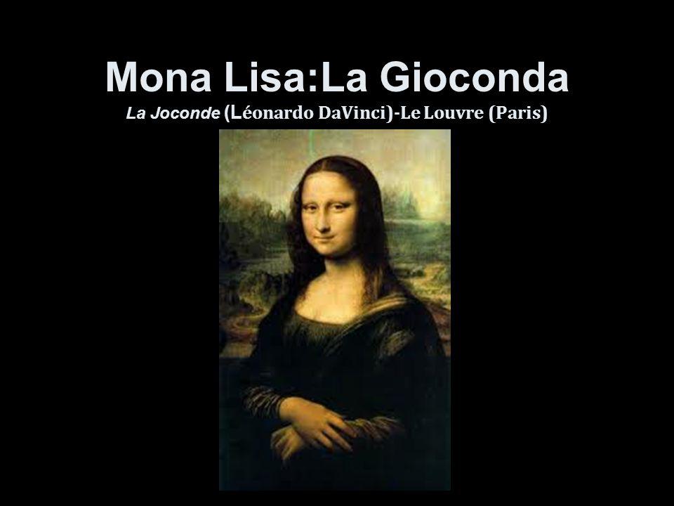 Mona Lisa:La Gioconda La Joconde (L éonardo DaVinci)-Le Louvre (Paris)