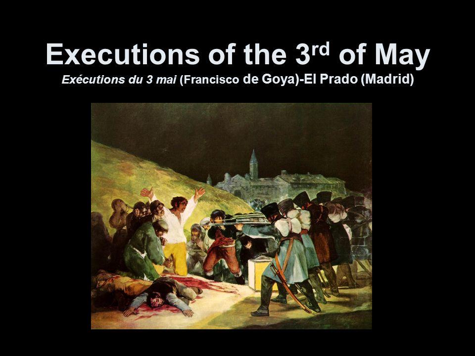 Executions of the 3 rd of May Exécutions du 3 mai (Francisco de Goya)-El Prado (Madrid)