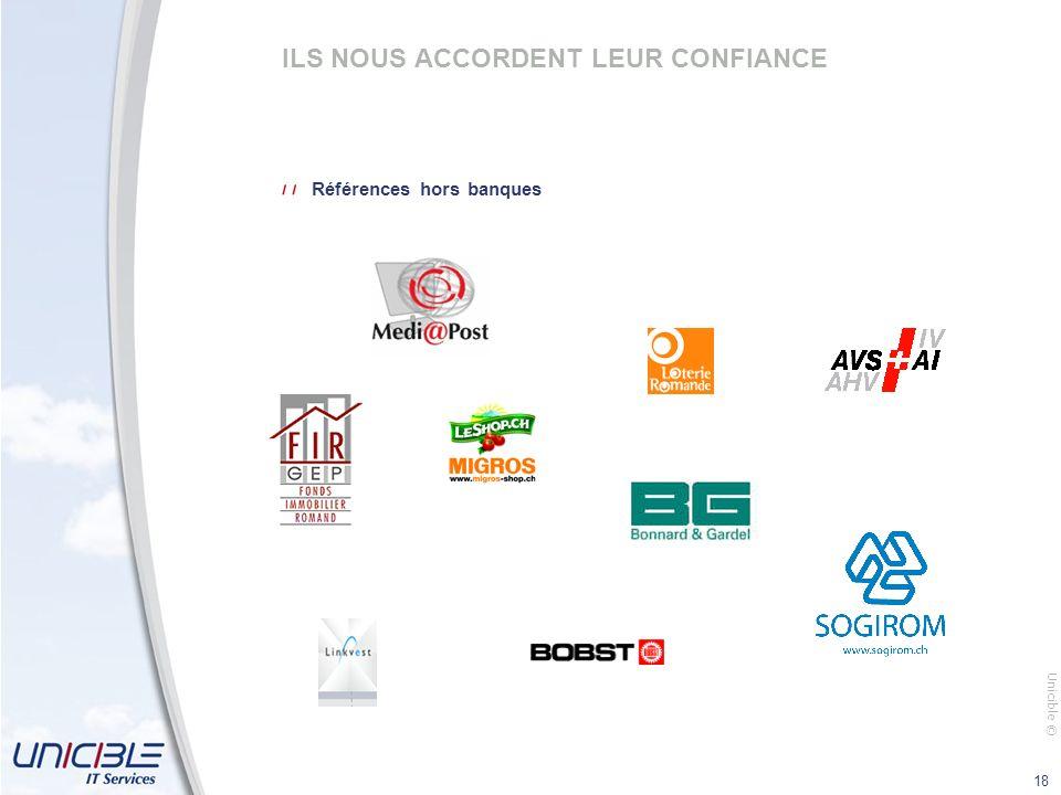 Unicible © 18 ILS NOUS ACCORDENT LEUR CONFIANCE Références hors banques