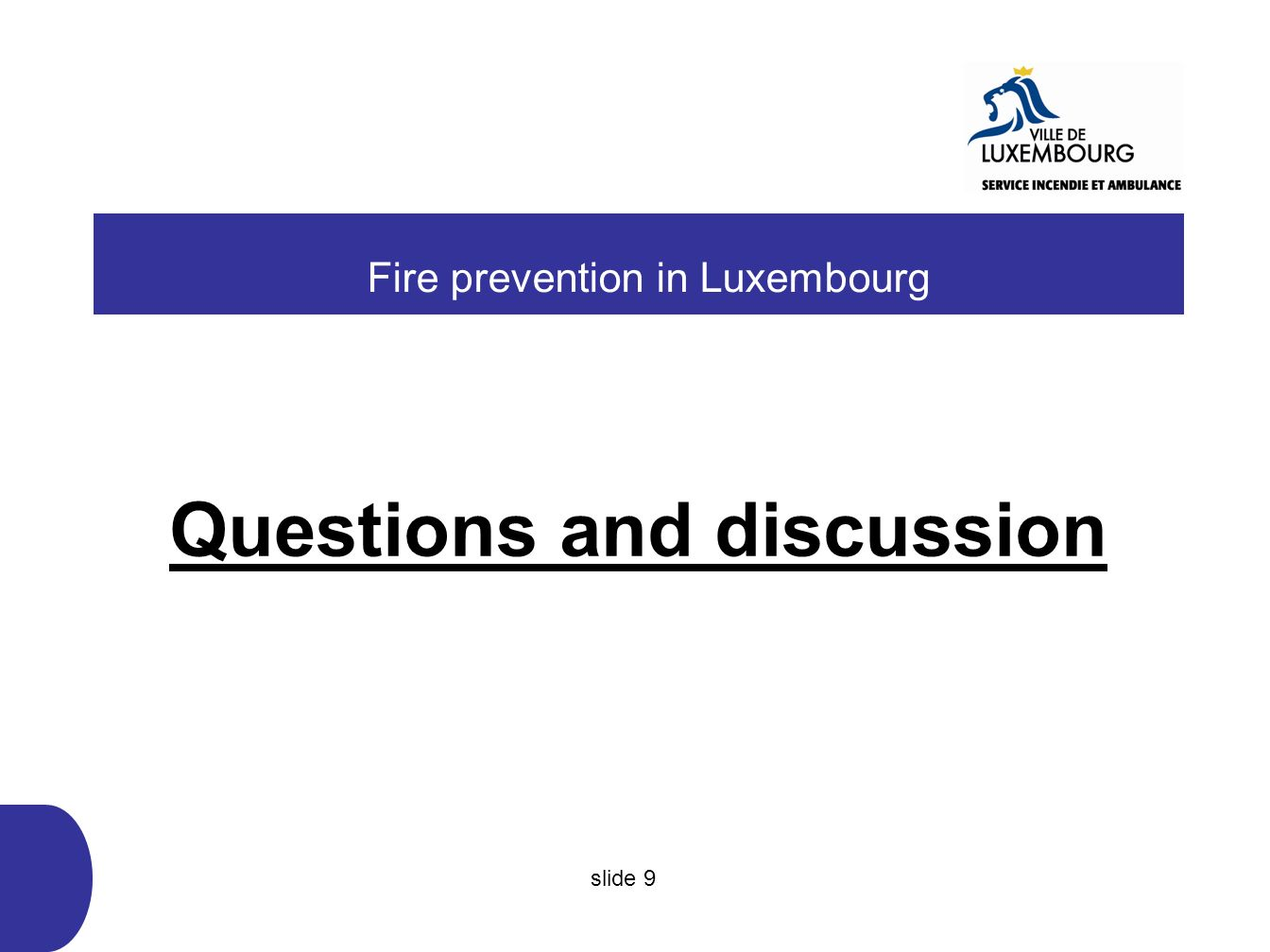 Questions and discussion Fire prevention in Luxembourg slide 9