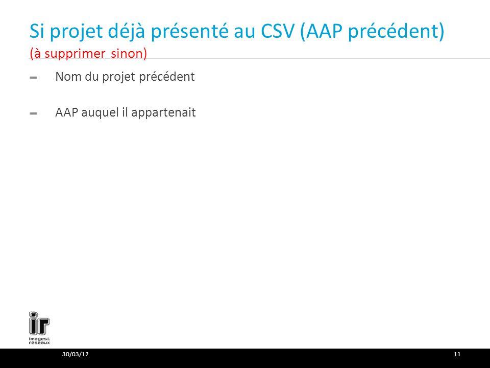 Si projet déjà présenté au CSV (AAP précédent) (à supprimer sinon) Nom du projet précédent AAP auquel il appartenait 30/03/1211
