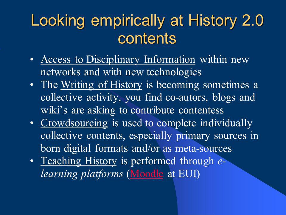 Looking empirically at History 2.0 contents Access to Disciplinary Information within new networks and with new technologies The Writing of History is