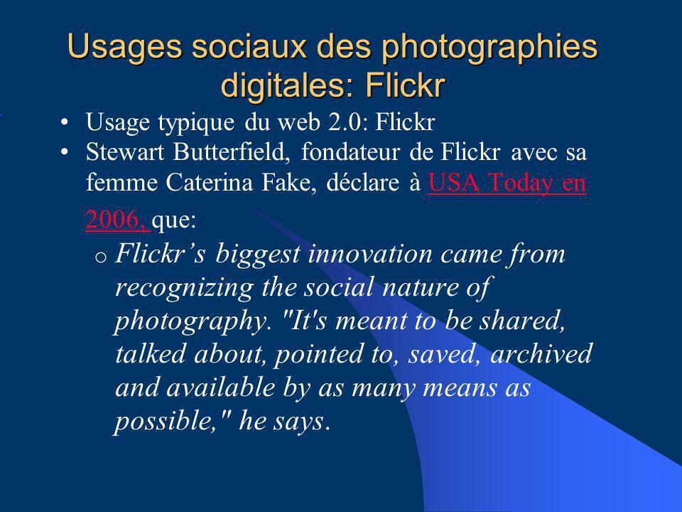 Usages sociaux des photographies digitales: Flickr Usage typique du web 2.0: Flickr Stewart Butterfield, fondateur de Flickr avec sa femme Caterina Fa
