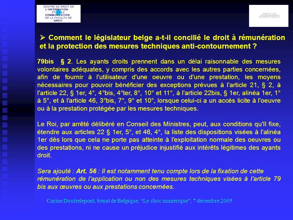 Comment le législateur belge a-t-il concilié le droit à rémunération et la protection des mesures techniques anti-contournement .