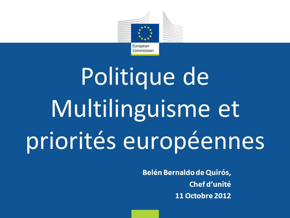 Date: in 12 pts Belén Bernaldo de Quirós, Chef dunité 11 Octobre 2012 Politique de Multilinguisme et priorités européennes