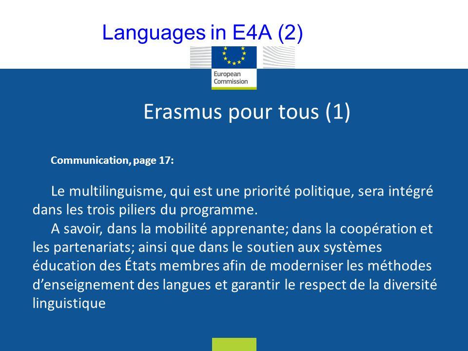 Date: in 12 pts Erasmus pour tous (1) Communication, page 17: Le multilinguisme, qui est une priorité politique, sera intégré dans les trois piliers du programme.