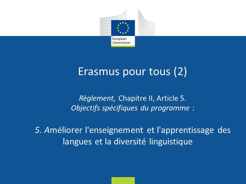 Date: in 12 pts Erasmus pour tous (2) Règlement, Chapitre II, Article 5.